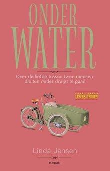 Linda Jansen Onder water - Over de liefde tussen twee mensen die ten onder dreigt te gaan