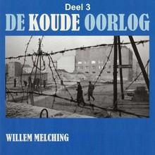Willem Melching De Koude Oorlog - deel 3: De Koude Oorlog van het Sovjetrijk