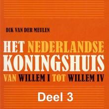Dik van der Meulen Het Nederlandse koningshuis - deel 3: Willem III - Van Willem I tot Willem IV