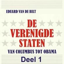Eduard van de Bilt De Verenigde Staten - deel 1 - Van Columbus tot Obama