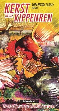 Etto Sedney Kerst in de kippenren - Oopa? Etto! Sedney vertelt kerst in de kippenren en andere verhalen uit Suriname