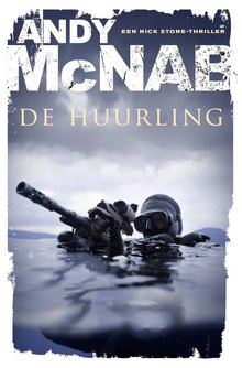 Andy McNab De huurling - Een Nick Stone-thriller
