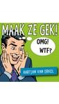 Aartjan van Erkel Maak ze gek!