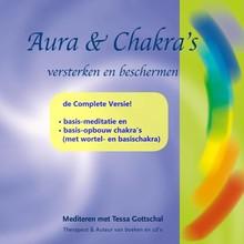 Tessa Gottschal Aura's & Chakra's versterken en beschermen, de Complete Versie - Mediteren met Tessa Gottschal