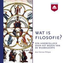 Herman Philipse Wat is filosofie? - Een hoorcollege over het wezen van de wijsbegeerte