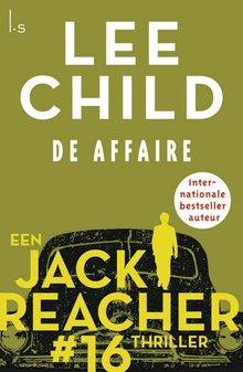 Lee Child De affaire - Een Jack Reacher thriller #16