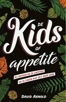 David Arnold De Kids of Appetite - Ze leefden en ze lachten en ze zagen dat het goed was