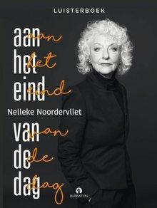 Nelleke Noordervliet Aan het eind van de dag