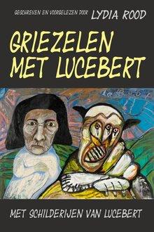 Lydia Rood Griezelen met Lucebert