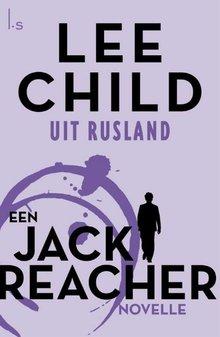 Lee Child Uit Rusland - Een Jack Reacher verhaal