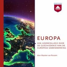 Maarten van Rossem Europa - Een hoorcollege over de geschiedenis van de Europese samenwerking