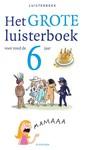 Diverse auteurs Het grote luisterboek voor rond de 6 jaar