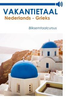 Vakantietaal.nl Vakantietaal Nederlands-Grieks - Bliksemtaalcursussen in mp3