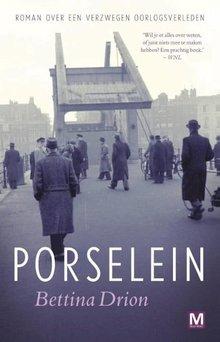 Bettina Drion Porselein - Roman over een verzwegen oorlogsverleden