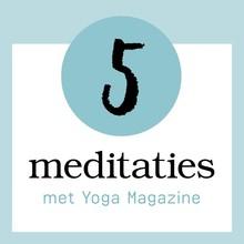 Yoga Magazine 5 Meditaties met Yoga Magazine