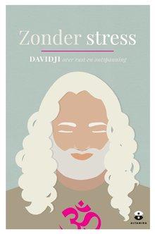 Davidji Zonder stress - Over rust en ontspanning