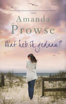 Amanda Prowse Wat heb ik gedaan?