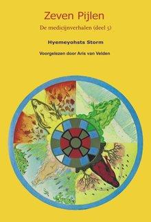 Hyemeyohsts Storm Zeven pijlen 5 - De medicijnverhalen, deel 5