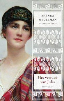 Brenda Meuleman Het verraad van Julia - Historische roman
