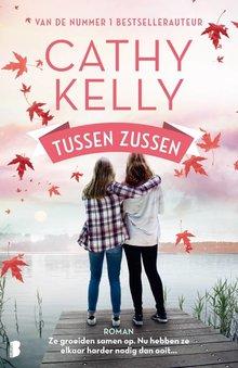 Cathy Kelly Tussen zussen - Ze groeiden samen op. Nu hebben ze elkaar harder nodig dan ooit...