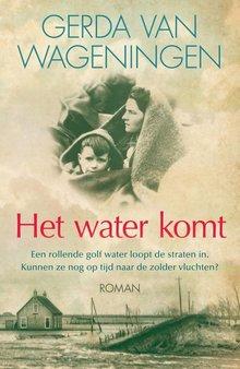 Gerda van Wageningen Het water komt - Een rollende golf water loopt de straten in. Kunnen ze nog op tijd naar de zolder vluchten?