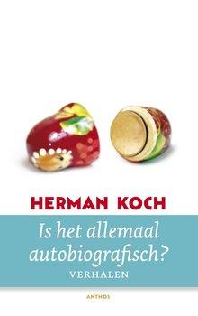 Herman Koch Is het allemaal autobiografisch? - Verhalen