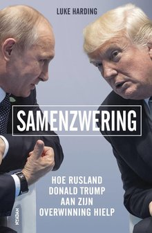Luke Harding Samenzwering - Hoe Rusland Donald Trump aan zijn overwinning hielp