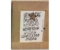 """Groot Tekstbord voorzien van een lijst van steigerhout met thema """"Schaterdagen van de Week"""" (afmeting 55 x 85 cm)"""
