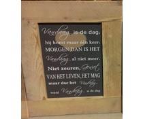 """Groot Tekstbord voorzien van een lijst van steigerhout met thema """"Vandaag is de Dag"""" (afmeting 55 x 85 cm)"""