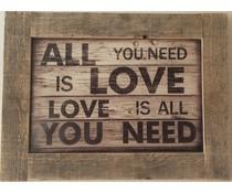 """Groot Tekstbord voorzien van een lijst van steigerhout met thema """"ALL YOU NEED IS LOVE"""" (afmeting 59 x 78 cm)"""