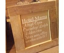 """Groot Tekstbord voorzien van een lijst van steigerhout met thema """"Hotel Mama"""" (afmeting 50 x 60 cm)"""