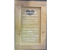 """Groot Tekstbord voorzien van een lijst van steigerhout met thema """"Mijn Moeder"""" (afmeting 55 x 85 cm)"""