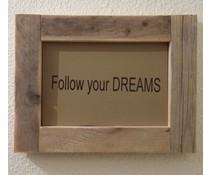 """Tekstbord voorzien van een lijst van steigerhout met thema """"Follow your Dreams"""" (afmeting 26 x 42 cm)"""