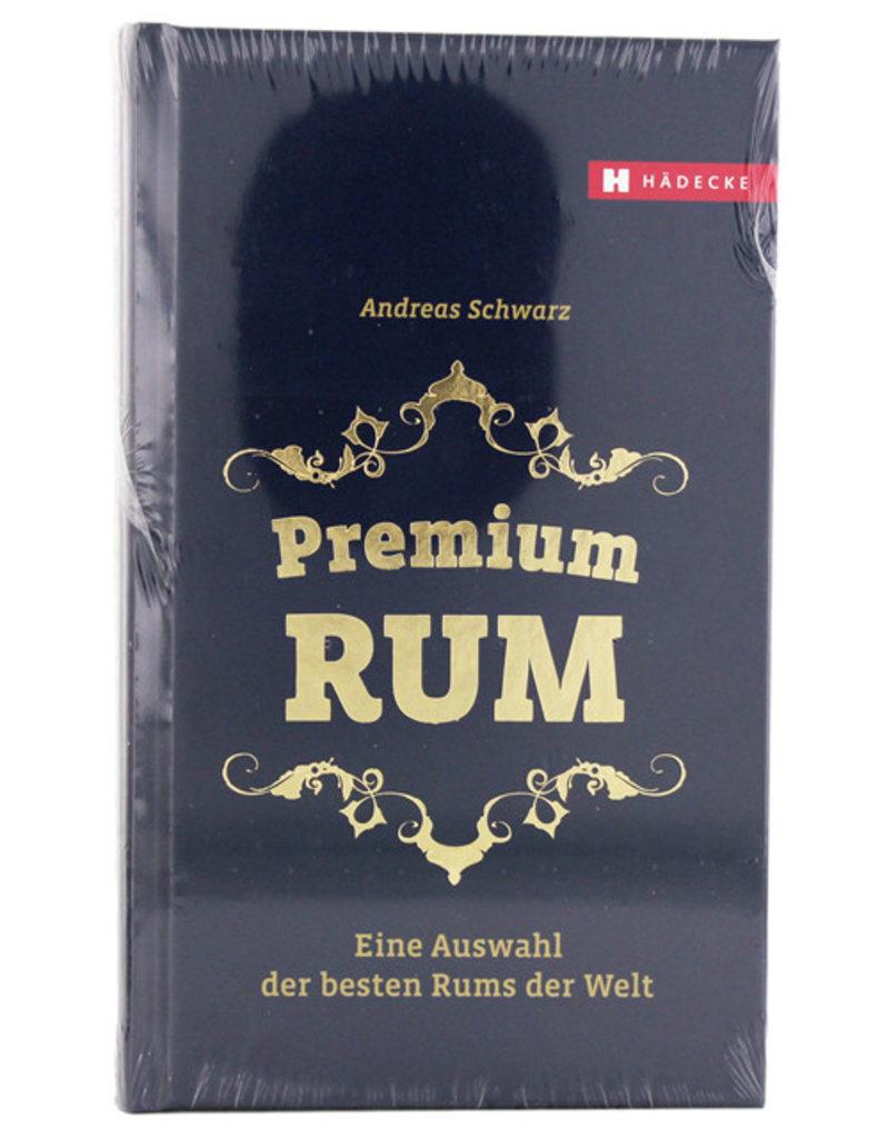 Premium Rum Buch Andreas Schwarz 2016