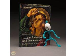 """""""... der Augenlust und dem Gemueth"""". Die Glasmalerei in Basel 1830-1930 by A. Nagel/H. von Roda"""