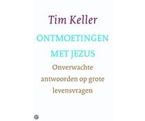 Tim Keller - Ontmoetingen met Jezus
