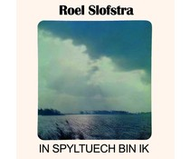 Roel Slofstra - In Spyltuech Bin Ik