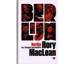 Berlijn een bewogen geschiedenis - Rory Maclean