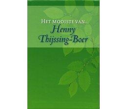 Het mooiste van Henny Thijssing-Boer - Henny Thijssing-Boer