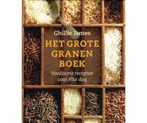 Het grote granenboek. Voedzame recepten voor elke dag