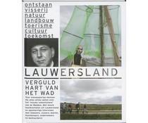 Lauwersland. Verguld hart van het Wad