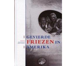 Gevierde Friezen in Amerika - Peter de Haan & Kerst Huisman