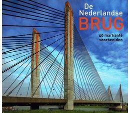 De Nederlandse Brug, 40 markante voorbeelden