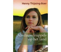 Als dauwdruppels op het land, Hennie Thijssing-Boer