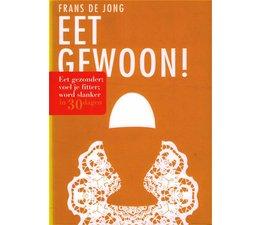 Eet gewoon! - Frans de Jong