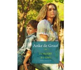 Jij hoort bij ons - Anke de Graaf