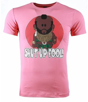 Mascherano T-shirt - A-team Mr.T Shut Up Fool Print - Roze
