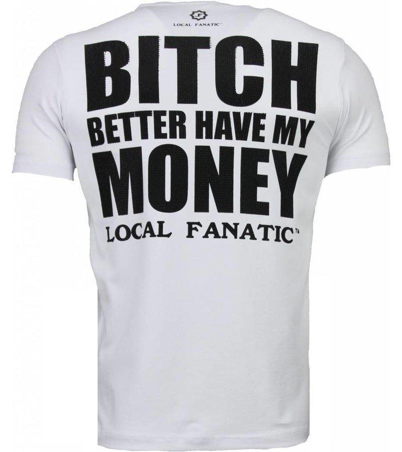 Local Fanatic Beter Have My Money - Rhinestone T-shirt - Wit