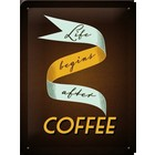 Nostalgic Art Tin Sign Life Begins After Coffee 15x20