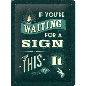 Nostalgic Art Tin Sign Waiting For A Sign 15x20